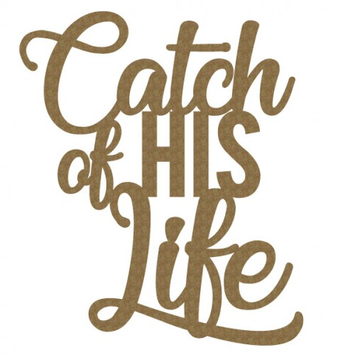 Catch of HIS Life - Words