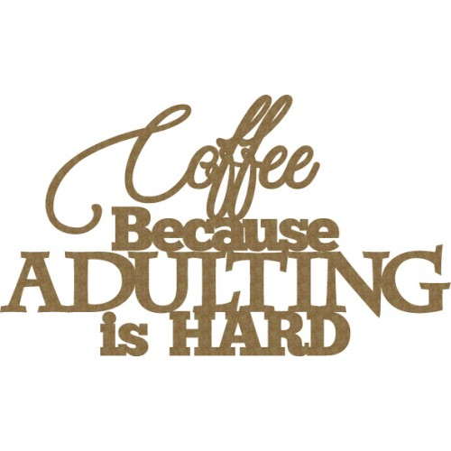 Coffee Because.... - Words