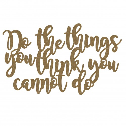 Do Things Quote - Words