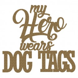 My HERO wears DOG TAGS