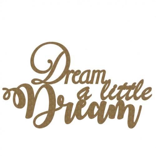 Dream a little.... - Words