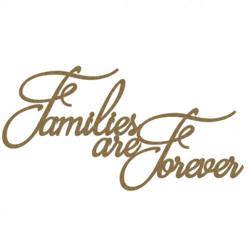 Families are Forever - Words