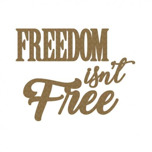 FREEDOM isn t Free - Words