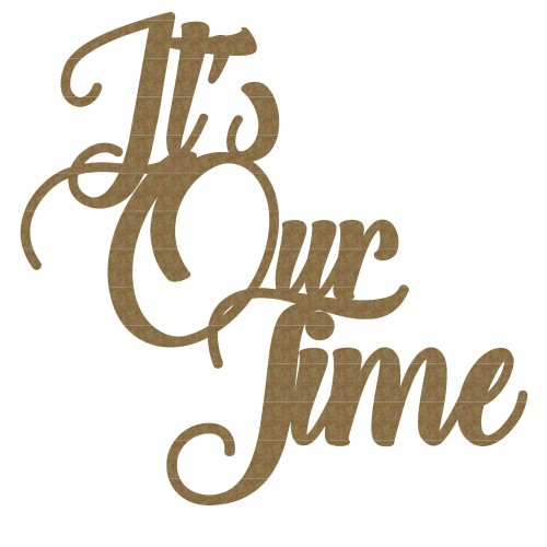 It s Our Time - Words