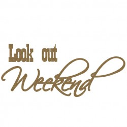 Look Out Weekend