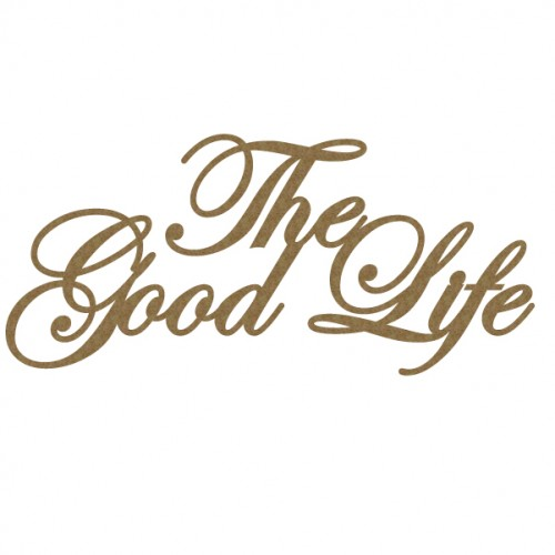 The Good Life - Words