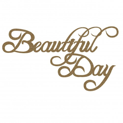 Beautiful Day - Titles, Quotes & Sayings