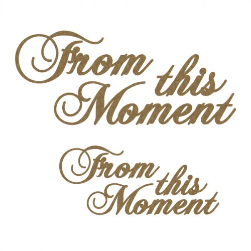 From This Moment - Titles, Quotes & Sayings