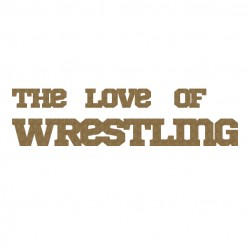 The Love of Wrestling