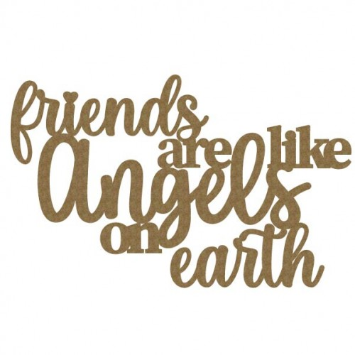 Friend are like Angels... - Words