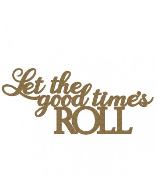 Let the Good times....