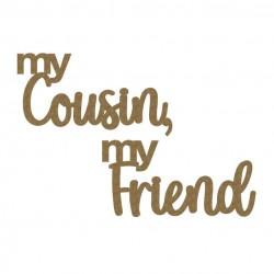 My Cousin , My Friend