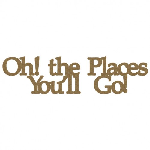 Oh! The Places You ll Go! - Words