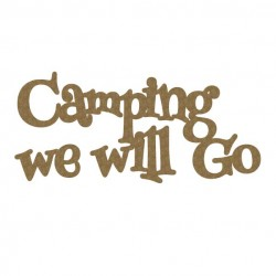 Camping we will Go