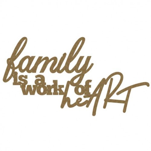 Family is a work of heART - Words