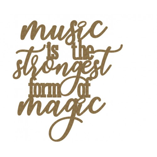 Music is the strongest form of Magic - Words