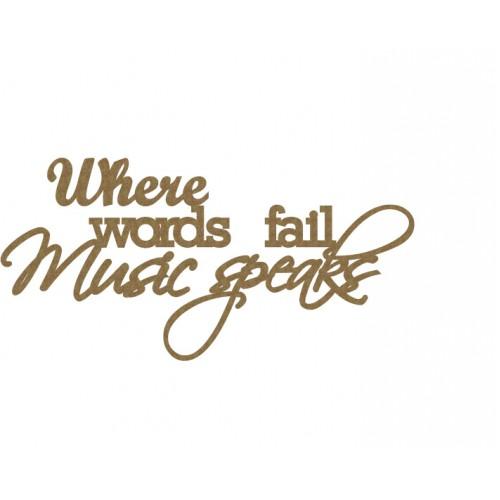 Where words fail Music Speaks - Words