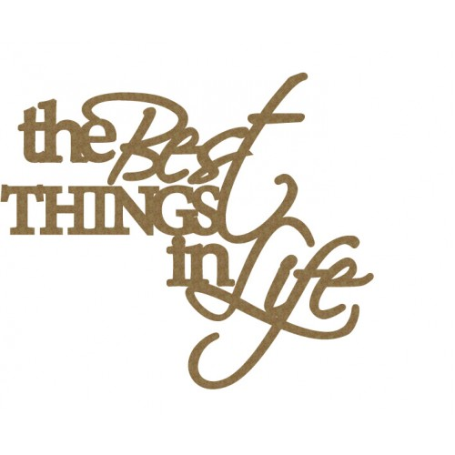 The Best Things in life - Words